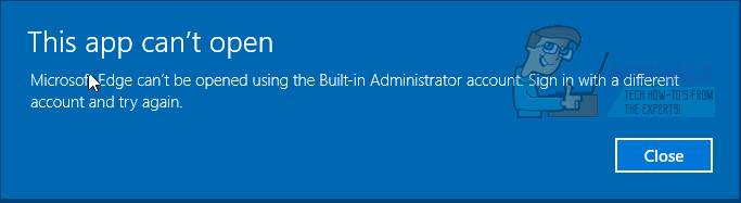 Microsoft Edge Cant be opened using the built-in Administrator Account